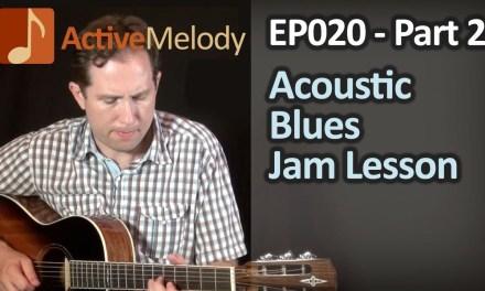 Acoustic Blues Guitar Lesson – Acoustic Solo Part 2 (of 3) – EP020