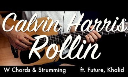 Calvin Harris – Rollin Guitar Lesson Tutorial w Chords / Rollin Guitar Cover by How To Play Easy