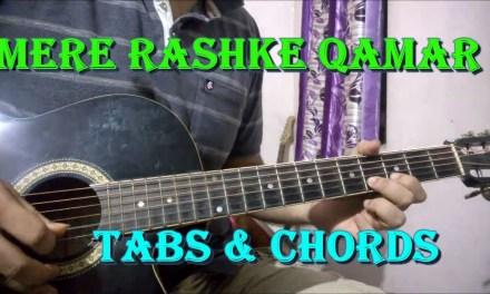 Mere Rashke Qamar – Guitar Tabs & Chords Lesson | Easy Beginners