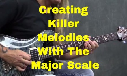 Creating Killer Melodies With The Major Scale – Steve Stine Guitar Lesson