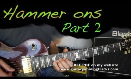 Guitar Lesson – Perfect Hammer ons fast Part 2 – With Backing track.