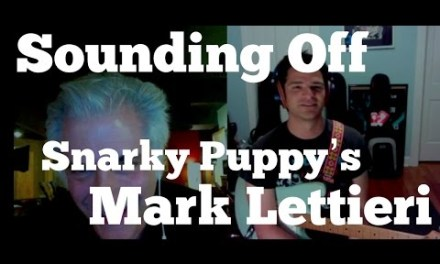 Mark Lettieri of Snarky Puppy interview on Sounding Off – Rick Beato