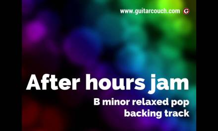 B minor relaxed pop backing track  – Guitar Couch Lessons