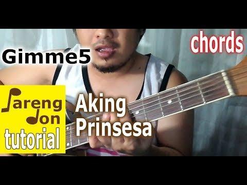 Guitar Chords (OPM) Aking Prinsesa (Nash Aguas Gimme 5) Tutorial ...