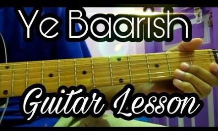 Ye Baarish – Darshan Raval – Guitar Cover Lesson Chords Tutorial