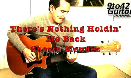 How to play There's Nothing Holdin' Me Back Shawn Mendez Guitar Lesson