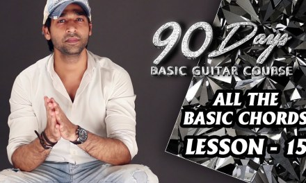 LESSON – 15 ALL THE BASIC CHORDS  (90 Days Basic Guitar Course) By VEER KUMAR