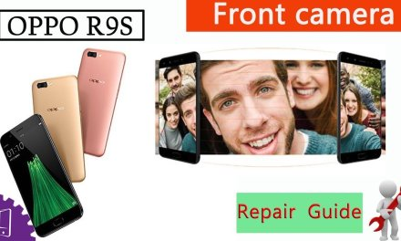 OPPO R9S Front Camera Repair Guide