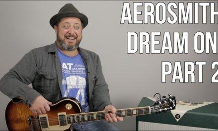 Aerosmith – Dream On – Part 2 – Guitar Lesson