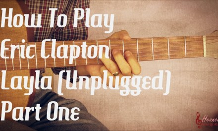 How to play Layla (unplugged) by Eric Clapton – Guitar Lesson Tutorial with Tab – Part One