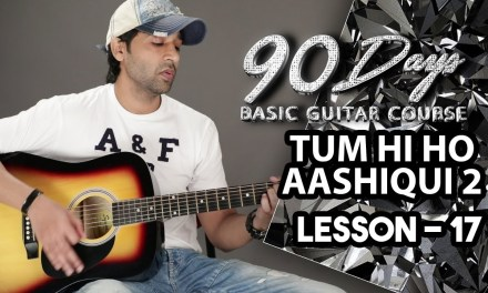 LESSON – 17 THE MOST ROMANTIC SONG  (90 Days Basic Guitar Course) By VEER KUMAR