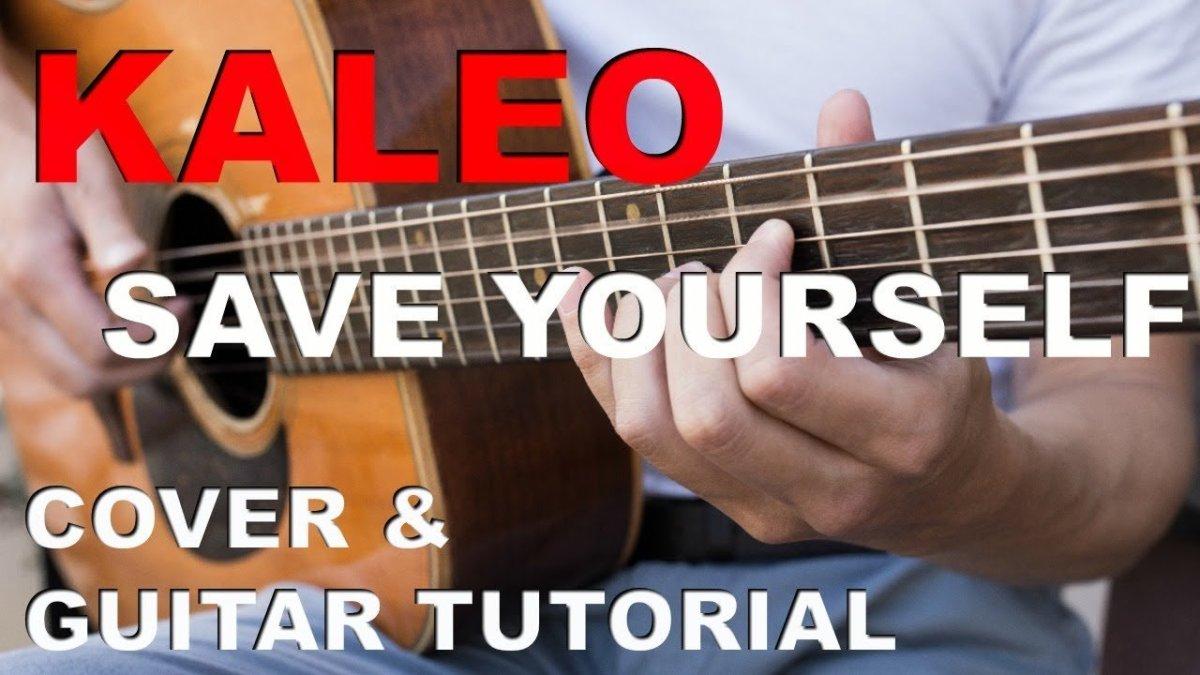 Save Yourself Kaleo Cover Guitar Tutorial Guitar Lesson