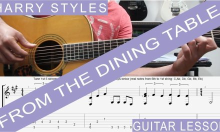 Harry Styles, From the Dining Table, COMPLETE Guitar Lesson, TAB, Tutorial, How to play
