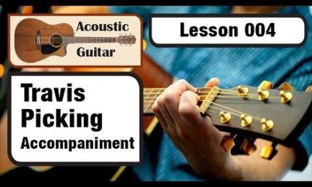 ACOUSTIC GUITAR 004: Travis Picking Accompaniment Style