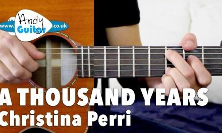 A Thousand Years – Christina Perri Guitar Lesson Tutorial