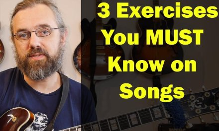 3 Exercises you MUST know on songs – Better than the usual Scales and Arpeggios