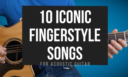 Top 10 Iconic Fingerstyle Guitar Songs