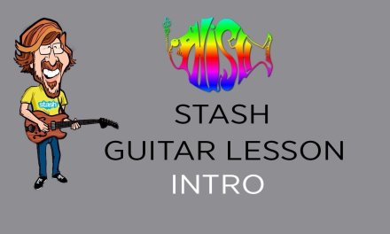 Phish – Stash Guitar Lesson (Intro) with Tab
