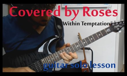 Guitar Solo Lesson – Within Temptation Covered by Roses guitar solo – how to play