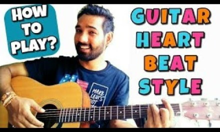 Heart Beat Strumming Style Guitar Lesson For Beginners Hindi – Guitar lesson percussion te