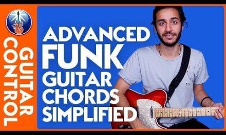 Funk Guitar Techniques – Advanced Funk Guitar Chords Simplified | Guitar Control