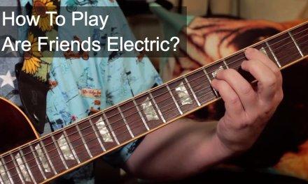 'Are Friends Electric' Gary Numan Guitar Lesson