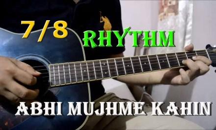 Learn 7/8 Rhythm Pattern – Abhi Mujh Me Kahin Guitar Lesson With Intro | Sonu Nigam