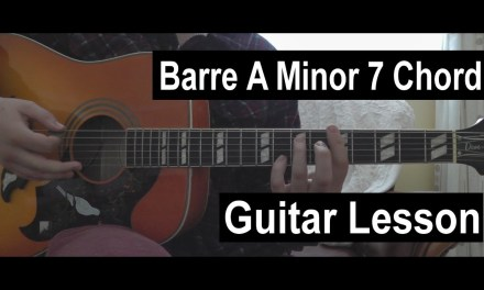 Barre A Minor 7 Chord Guitar Lesson   How to Play a Barre A Minor 7 Chord on Guitar!