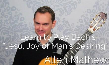 "Learn to Play Bach's ""Jesu, Joy of Man's Desiring"" on classical guitar"