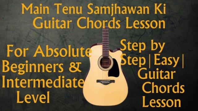 Main Tenu Samjhawan Ki Guitar Chords Lesson Humpty Sharma Ki