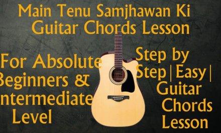 Main Tenu Samjhawan Ki| Guitar Chords Lesson | Humpty Sharma Ki Dulhania  | Easy step by step