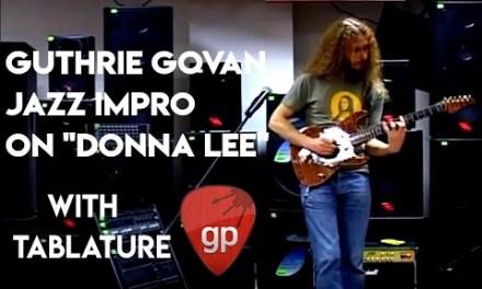 Guthrie Govan – Donna Lee v2 (Charlie Parker Bebop) w/ tab