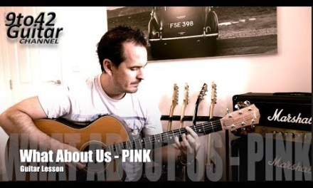 How to play What About Us – Pink Guitar Lesson Tutorial