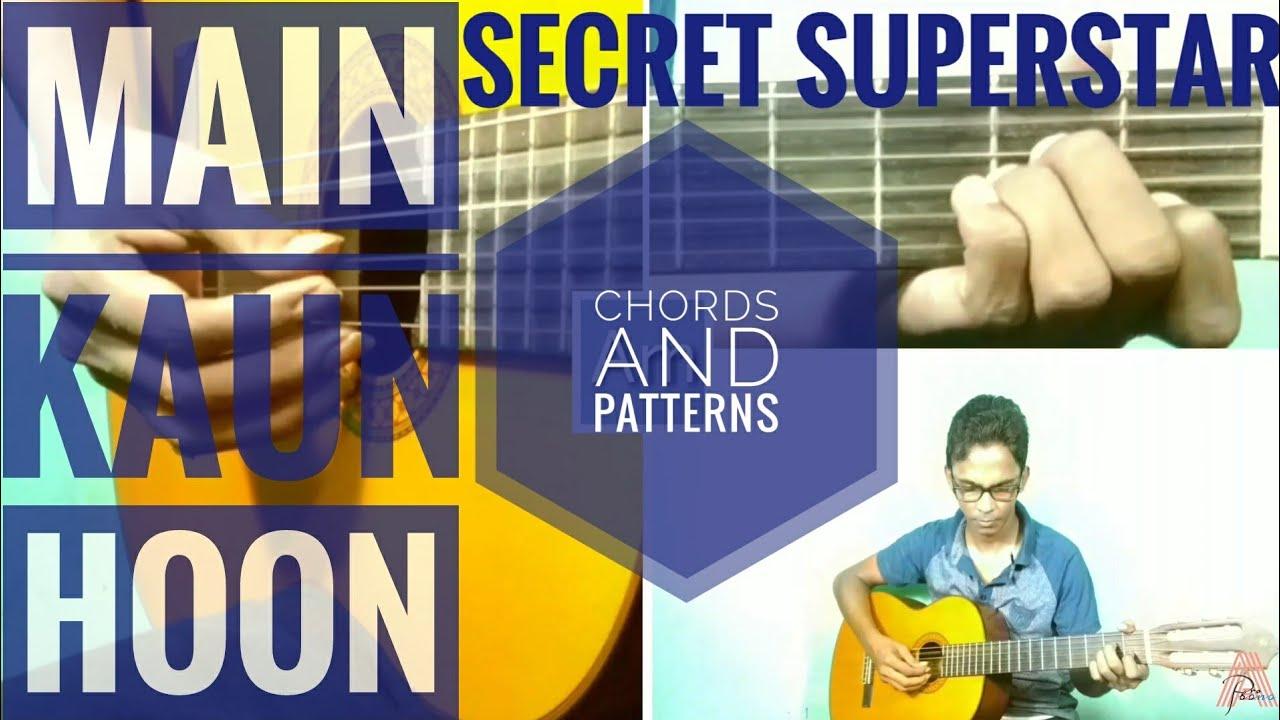 Main Kaun Hoon Secret Superstar Easy Guitar Chords Lesson The Glog