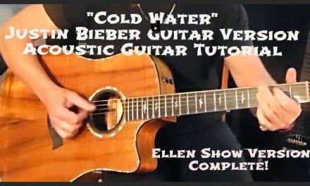 """""""Cold Water"""" – Justin Bieber Guitar Version Tutorial (Ellen Show)"""