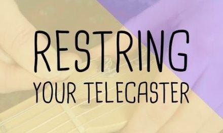 Essentials | How to restring your telecaster | Guitar Tutorial