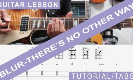 Blur, There's no other way, Guitar Lesson, Tutorial, Chords, Solo, TAB