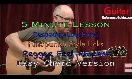 5 Minute Guitar Lesson-Despacito-Luis Fonsi-Justin Bieber
