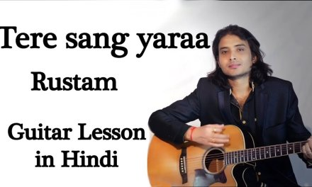Tere sang yaraa(Rustam) Guitar lesson (Chords) in Hindi
