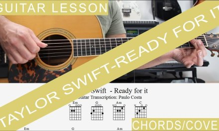 Taylor Swift – Ready for it?, Guitar Lesson, Chords, Tutorial, Cover, Ready for it