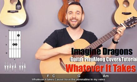 Imagine Dragons  – Whatever It Takes (guitar cover with lyrics and chords)