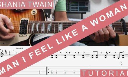 Shania Twain, Man I feel like a woman, COMPLETE Guitar Lesson, TAB, Tutorial, How to play, Solo etc