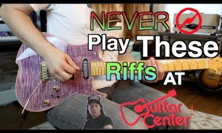 5 Riffs You Should Never Play At Guitar Center … And How To Play Them ( With Tabs!)