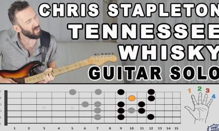 Tennessee Whisky Guitar Solo – Lesson & Exploration – Chris Stapleton