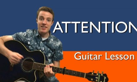 Charlie Puth – Attention | Guitar Lesson & Chords