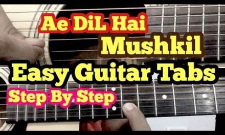 Ae Dil Hai Mushkil Guitar tabs/lead Lesson/Tutorial/Cover | Arijit Singh | Ranbir kapoor | Pritam