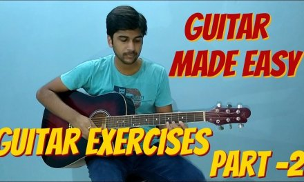 Beginner Guitar Lesson GUITAR EXERCISES in HINDI Guitar Lesson – Part 2