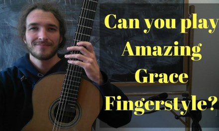Amazing Grace – Beautiful and Easy Classical Guitar Lesson