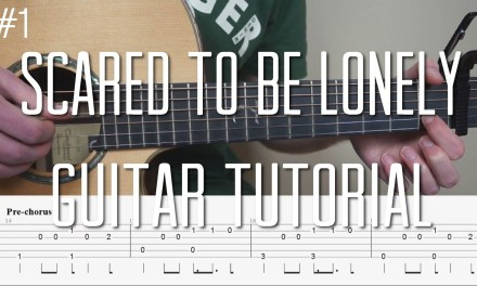 Martin Garrix – Scared To Be Lonely – Fingerstyle Guitar Tutorial (Lesson) – Part 1