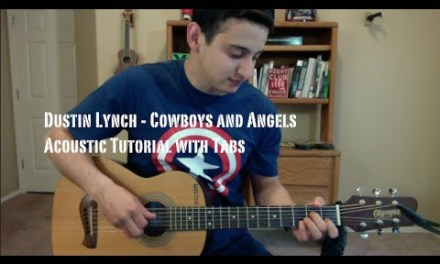 Dustin Lynch – Cowboys and Angels (Guitar Lesson/Tutorial with Tabs)